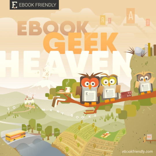 Ebook Friendly - ebook geek heaven