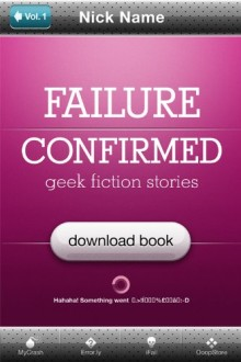 Failure Confirmed - Geek Fiction Stories Vol 2