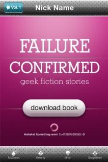 Failure Confirmed - Geek Fiction Stories Vol 2