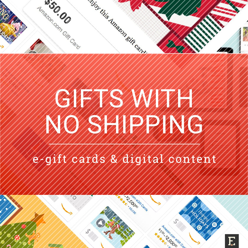 Gifts with no shipping: e-gift cards and digital content