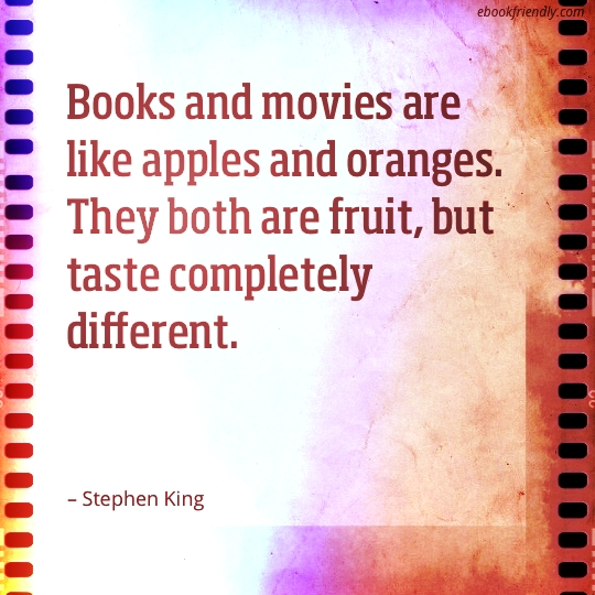 Books and movies are like apples and oranges  They both are fruit  but    Quotes From Books