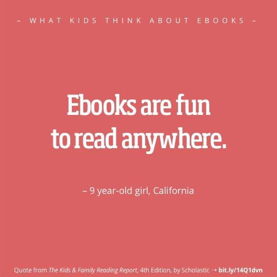 What kids think about ebooks - best quotes - girl California