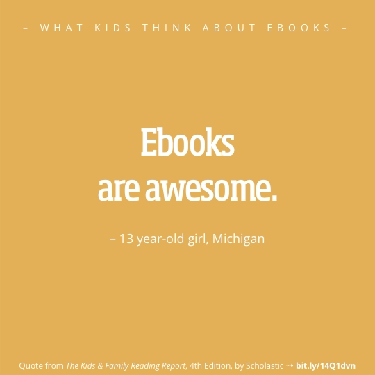 What kids think about ebooks - best quotes - girl Michigan