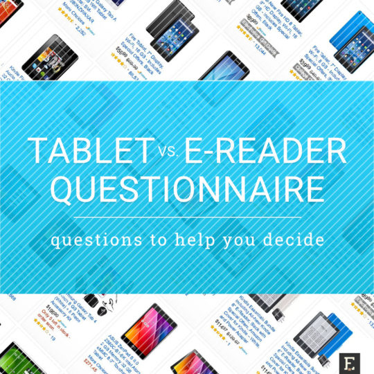 Tablet or e-reader questionnaire - questions that will help you decide