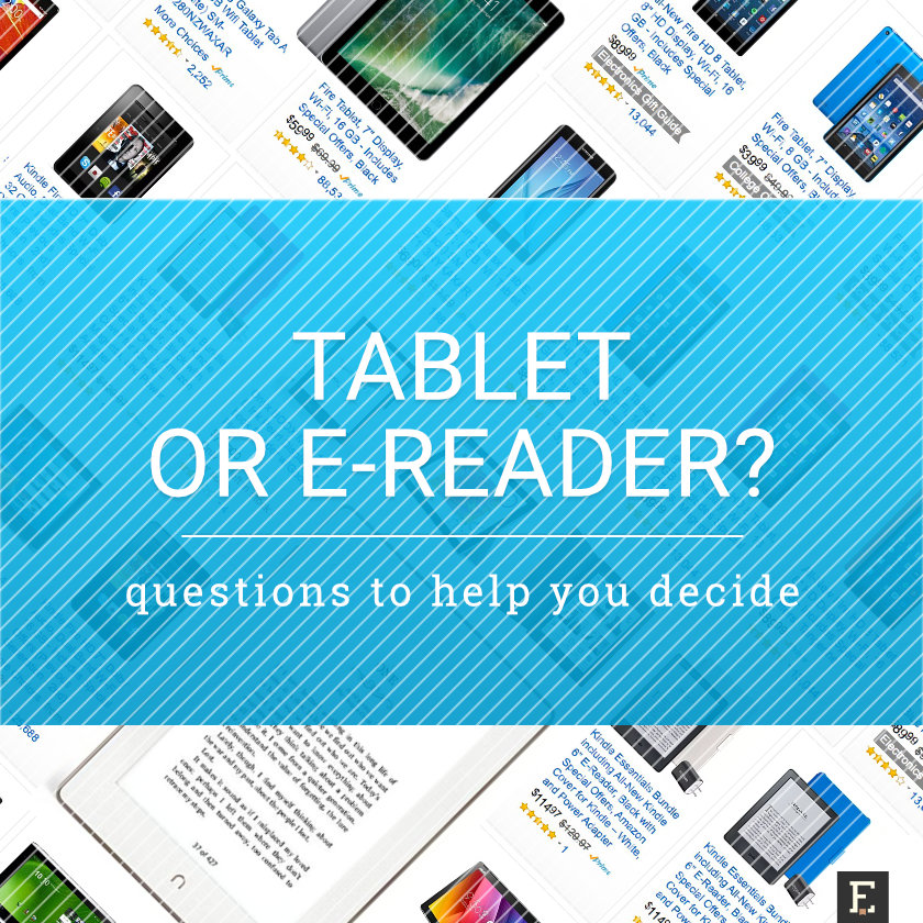 Tablet or e-reader? Take this questionnaire to decide