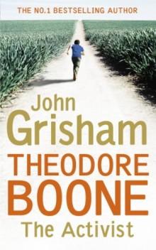 Theodore Boone The Activist - John Grisham