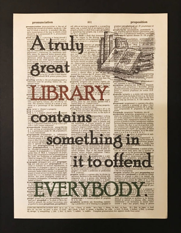 Best library quotes: A truly great library contains something in it to offend everyone. –Jo Godwin