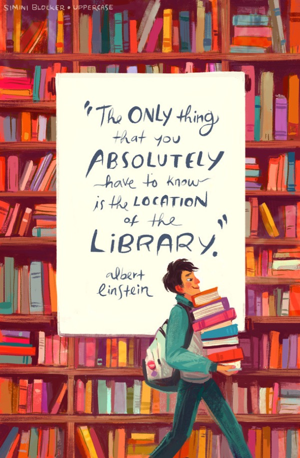 Best quotes about libraries: The only thing that you absolutely have to know, is the location of the library. –Albert Einstein