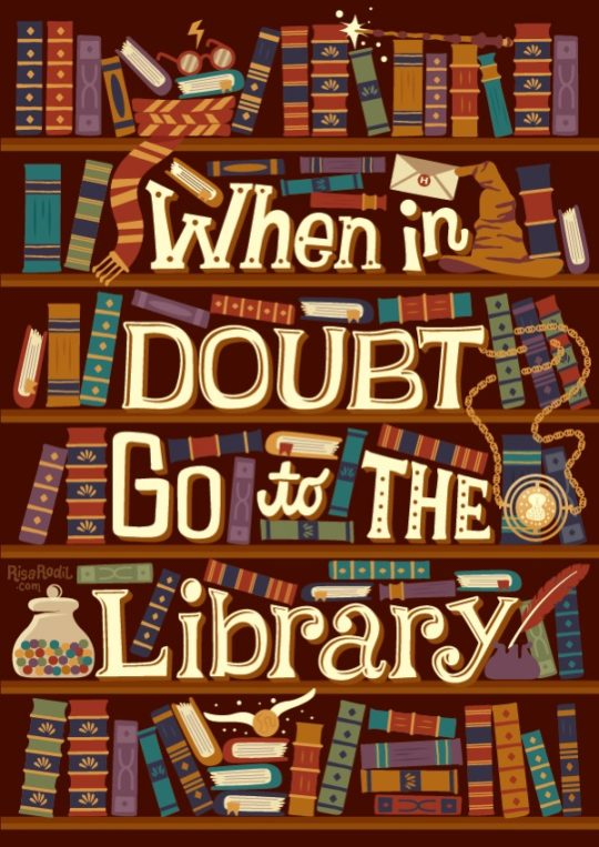 Best quotes about libraries and librarians: When in doubt go to the library. - J.K. Rowling