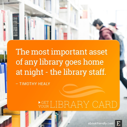 The most important asset of any library goes home at night - the library staff. –Timothy Healy #library #quote