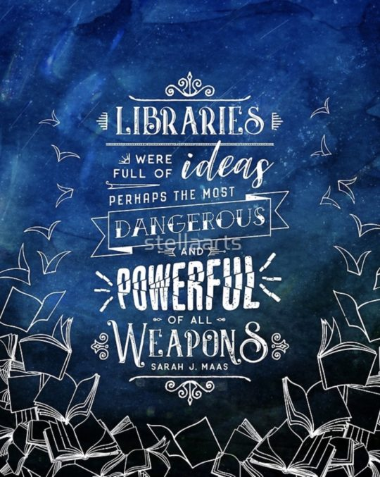 Top library quotes: Libraries were full of ideas - perhaps the most dangerous and powerful of all weapons. - Sarah J. Maas