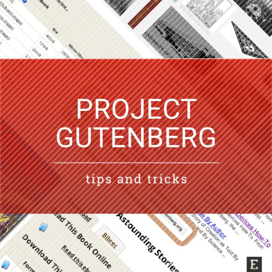 Project Gutenberg - tips, tricks, and things to know