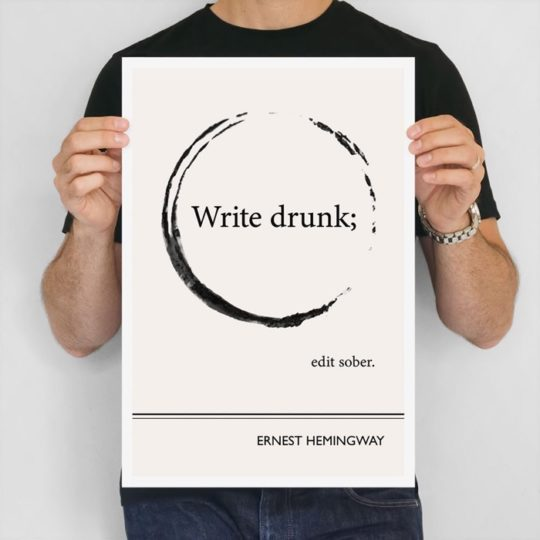 Obvious State - Write Drunk Edit Sober quote by Ernest Hemingway
