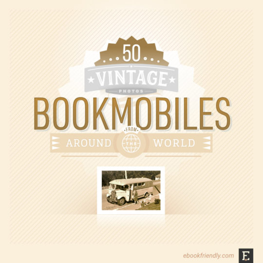 50 vintage bookmobiles from around the world