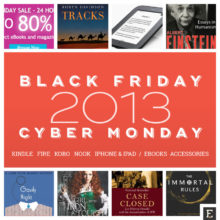 Black Friday 2013 and Cyber Monday 2013 - all the best Kindle, Fire, and iPad deals you can get