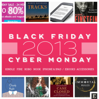 The best 2013 Black Friday and Cyber Monday deals for Kindle, Kobo, Nook, iPad, Samsung, and more