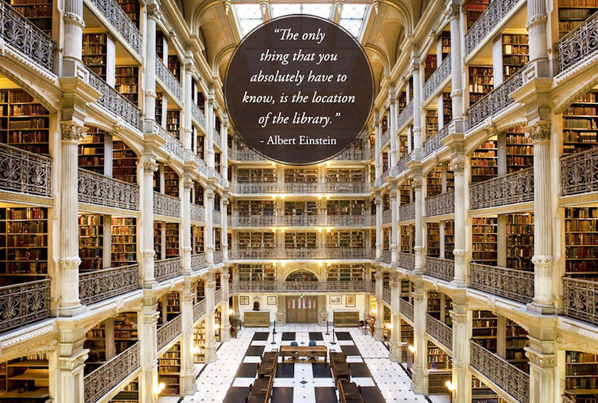 Quotes about libraries - Albert Einstein - George Peabody Library