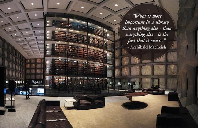 Quotes about libraries - Archibald MacLeish - Beinecke Rare Book and Manuscript Library