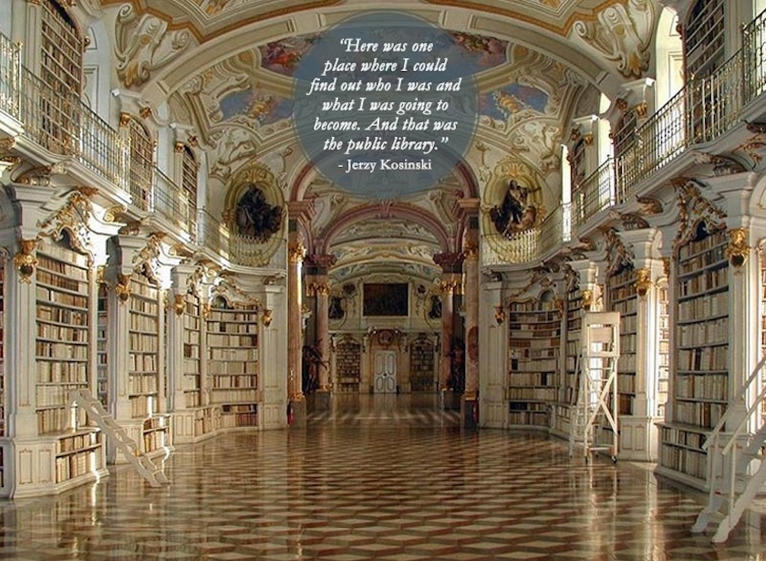 Quotes about libraries - Jerzy Kosinski - Admont Abbey Library