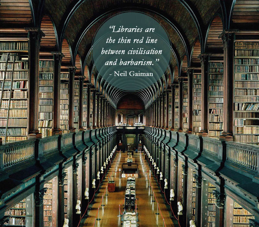 Quotes about libraries - Neil Gaiman - Trinity College Library