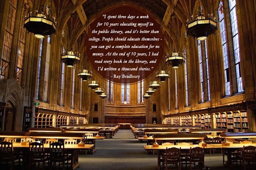 Quotes about libraries - Ray Bradbury - Suzzalo Library