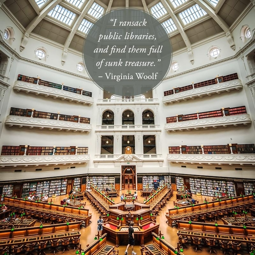 Quotes about libraries - Virginia Woolf - State Library of Victoria