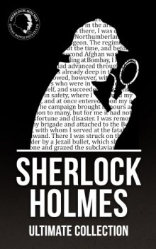 Sherlock Holmes - The Ultimate Collection - Arthur Conan Doyle