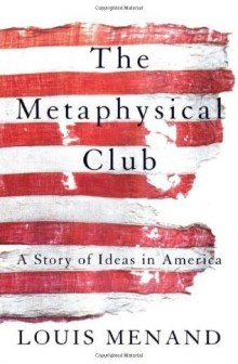 The Metaphysical Club - A Story of Ideas in America - Louis Menand