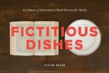 Fictitious Dishes - Dinah Fried