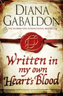 Written in My Own Hearts Blood - Diana Gabaldon