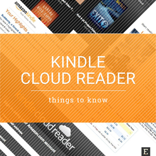 Kindle Cloud Reader - tips, facts, and things to know