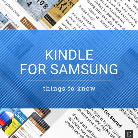 Kindle For Samsung 8 Things You Should Know