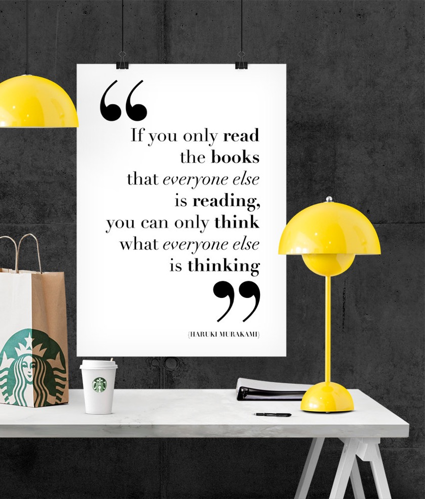 If you only read the books that everyone else is reading. –Haruki Murakami #book #quote