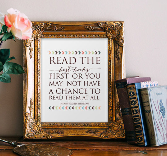 Read the best books first, or you may not have a chance to read them at all. –Henry David Thoreau #book #quotes