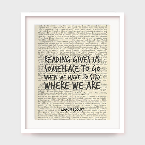 Reading gives us someplace to go when we have to stay where we are. -Mason Cooley #quote #books