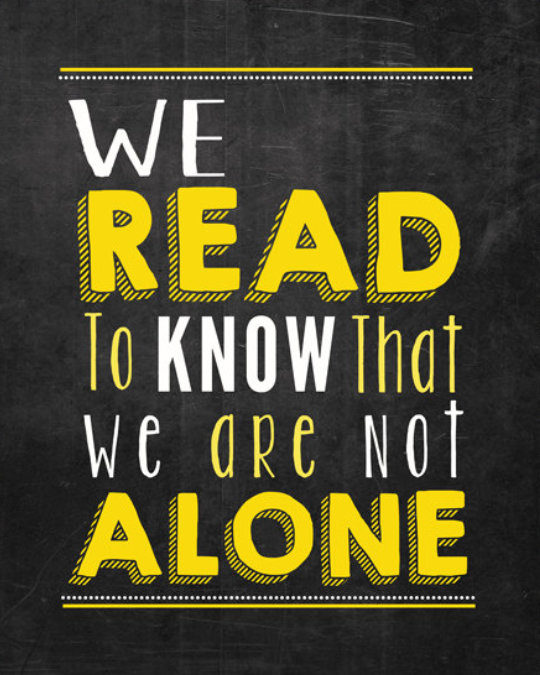We read to know that we are not alone. –William Nicholson #book #quote