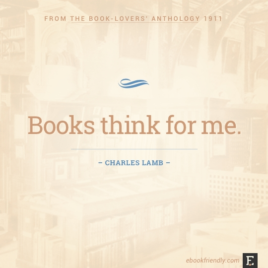 Books think for me. – Charles Lamb #book #quote