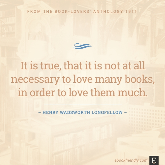 It Is True, That It Is Not At All Necessary To Love Many Books,