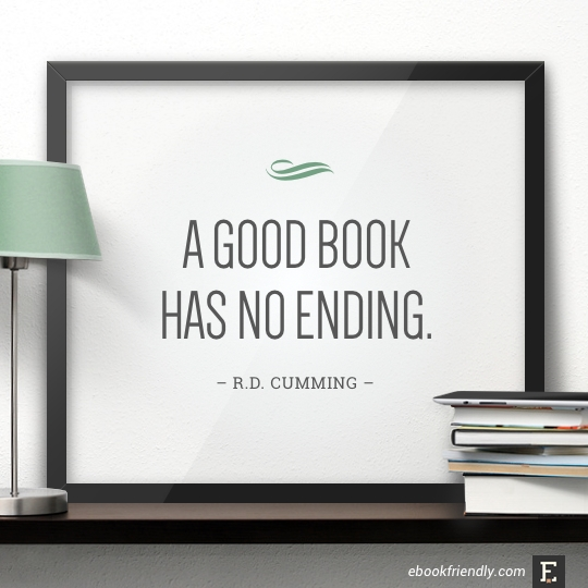 A good book has no ending. –R.D. Cumming #book #quote