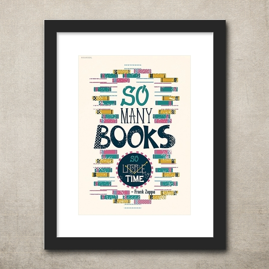So many books, so little time. / famous #book #quote visualized by Risa Rodil