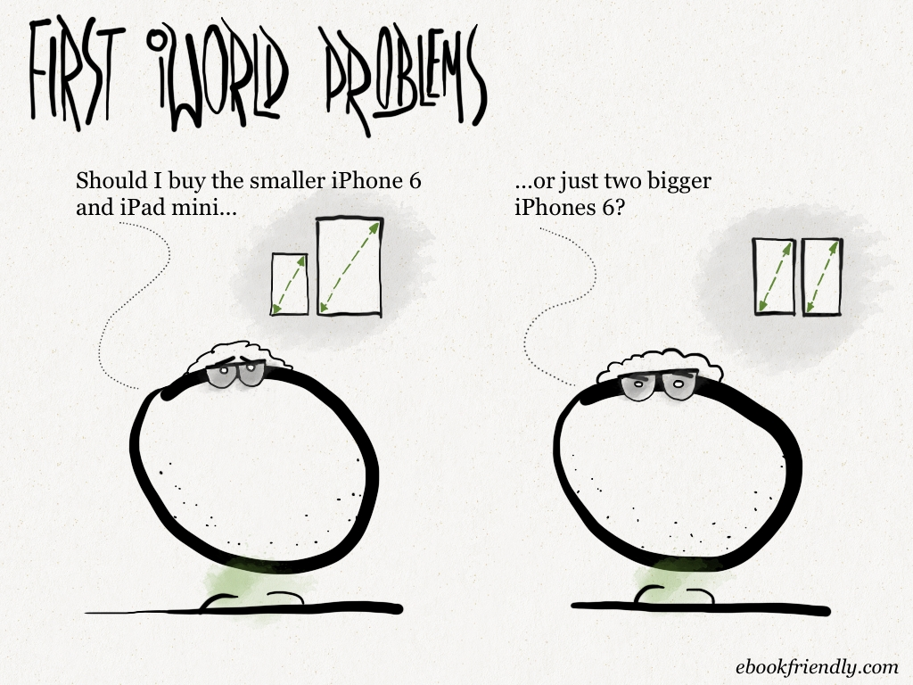 iPhone 6 is causing new first world problems (cartoon) | Ebook Friendly