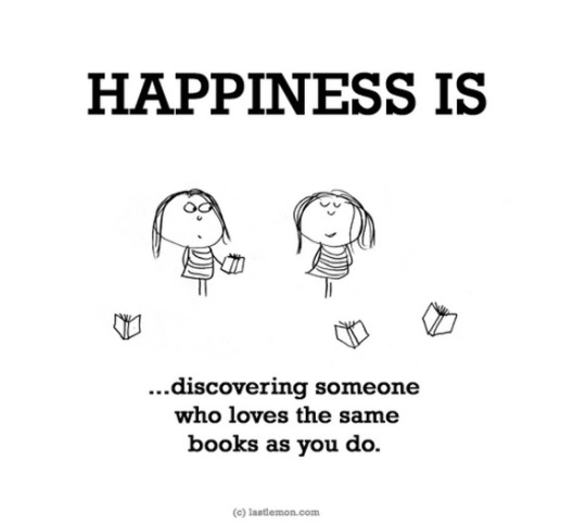 Happiness is discovering someone who loves the same books as you do
