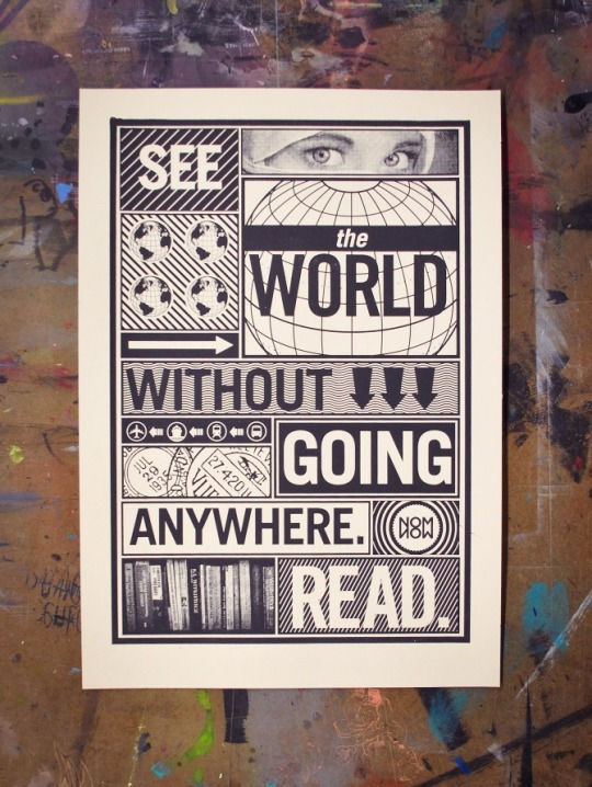 See the world without going anywhere. Read. / a poster by Mike Smith