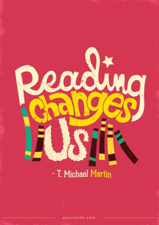 Reading changes us. –T. Michael Martin #quote