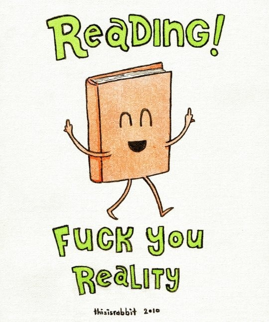 Reading! F**k you reality