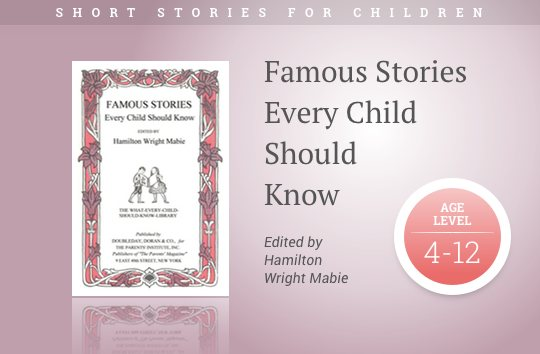 Short stories for children - Famous Stories Every Child Should Know