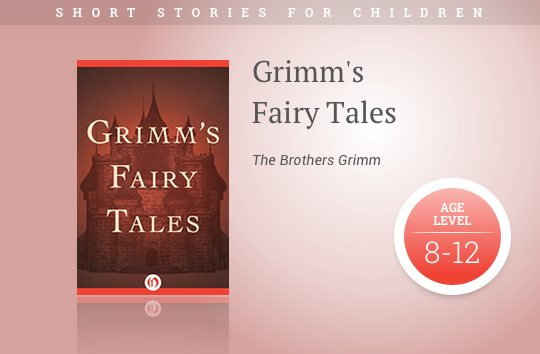 Short stories for children - Grimm's Fairy Tales