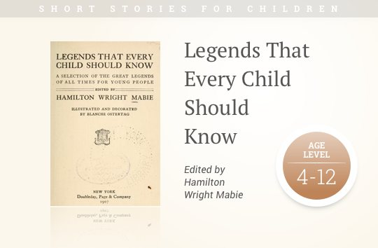 Short Stories For Children Legends That Every Child Should Know