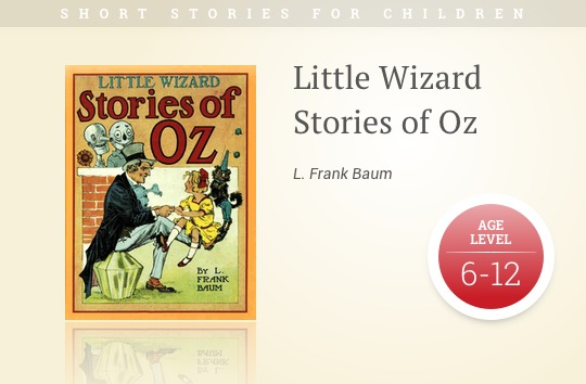 Short stories for kids - Little Wizard Stories of Oz