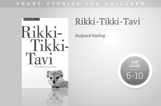 Short stories for children - Rikki-Tikki-Tavi